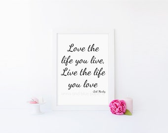INSTANT PRINTABLE - Love The Life You Live - 8 x 10 inch - Art Print - Bob Marley, lyrics, music  by anna and blue paperie