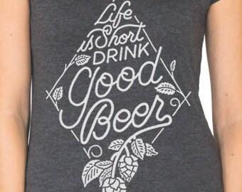 Life Is Short Drink Good Beer, Craft Beer Shirt, Craft Beer Geek, Beer Girl Shirt, Homebrewer, Beer Snob, Relaxed VNeck, Beerfest