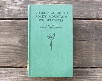 Vintage 1963 Field Guide to Rocky Mountain Wildflowers / Wildflower Guide Book