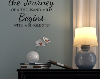 The Journey of a Thousand Miles Begins with a Single Step - Style 1 - Removable Vinyl Wall Decal