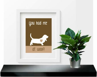 Basset Hound Art Print, You had me at woof, Modern Wall Decor, pet decor gift