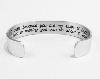 """Sister Gift- """"I smile because you are my sister.  I laugh because there is nothing you can do about it.  Love,"""" 1/2"""" hidden message cuff"""