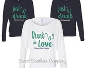 7 Just Drunk Flowy Off the Shoulder Long Sleeves - Monogrammed Bride and Bridesmaid Shirts - Great for a Bachelorette Party