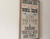 Dream Big, Work Hard, Stay Focused, Surround Yourself with Good People, Rustic Sign, with Reclaimed Wood Frame,  TheFunkiLittleFrog