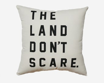 The Land Don't Scare Natural Twill Throw Pillow - 13'' x 13''