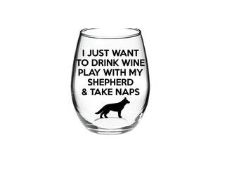 German Shepherd - German Shepherd Wine Glass - All I want to do is drink wine play with my shepherd and take naps 21 oz