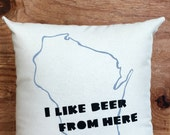 I like Beer from Here pillow /  Wisconsin, MKE, Midwest, Beer, Home Decor, Gift for him, Gift for her