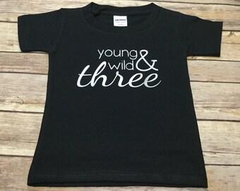 Young wild & three Shirt