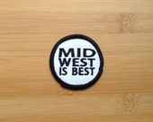 """Midwest Is Best Patch - Iron or Sew On - 2"""" - Embroidered Circle Appliqué - Black White - Funny Phrase - Hat Bag Accessory Handmade USA"""