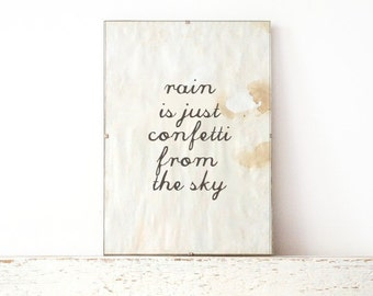 Typography wall art, Poster, wall art quote- rain is just conffeti from the sky
