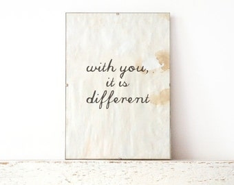 Vintage look Wall Decor, Poster, Sign - with you, it is different