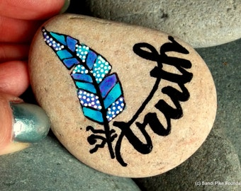 truth / painted rocks / painted stones / feathers / truth tribe / talismans / mantras / word of the year / hand held art / small paintings