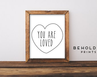 Dorm Wall Art, You are Loved, Nursery Print, Nursery Wall Art, Nursery Prints, Modern Nursery, You are Loved Sign, Best Friend Gift