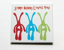Easter Magnet, Bunny Magnet, Some bunny loves you, Kitchen Magnet, Fridge magnet, Magnet, easter bunny, easter gift, Square Magnet (5419)