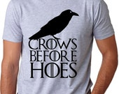 Mens Crows Before Hoes T-Shirt funny vintage, game of, winterfell, the nights watch, thrones, perfect gift for nerd guy, husband, boyfriend