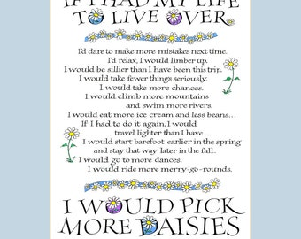 8x10 If I Had My Life To Live Over calligraphy print, I would pick more daisies, inspirational quote, words to live by, Nadine Stair