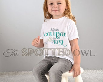 toddler shirt / kids shirt / baby shirt / graphic tee / toddler tee/ tshirt / kids fashion/ Christian/ have Courage and Be Kind