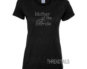 Mother of the Bride Rhinestone t-shirt - Bride's mom, wedding party, bridal shower tee, bling apparel, gift