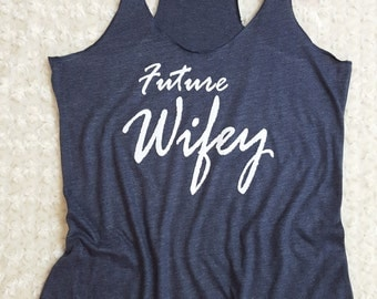 FUTURE WIFEY, engaged gift, engagement proposal, engaged tank, bridal shower shirt, bridal shower tank top, bachelorette party, glitter