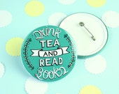 Tea and Books Badge, Keyring or Pocket Mirror. Drink Tea and Read. Literary Gifts. Book Badge. Book Brooch Pin. Book Mirror. Book Keyring.