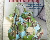 The Perfect Handmade bag - 35 beautiful totes, purses, and more by Clare Youngs