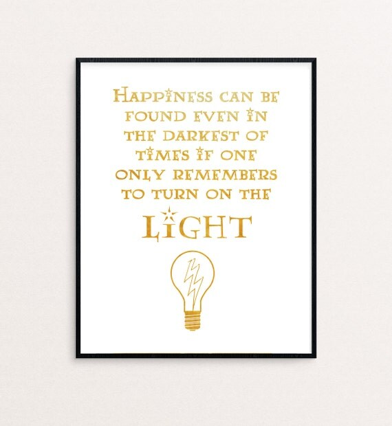 """Happiness Can Be Found In The Darkest Of Times Quote: Items Similar To Dumbledore Quote """"Happiness Can Be Found"""
