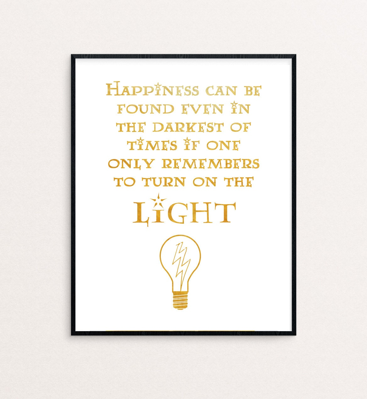 Happiness Can Be Found In The Darkest Of Times Quote: Dumbledore Quote Happiness Can Be Found Even In The