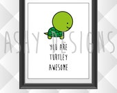 TURTLEY AWESOME! Turtle Tortoise Shell Print Poster - Green Cute Baby Animal Pun - Housewarming, Nursery, Anniversary, Birthday Gift - APP04