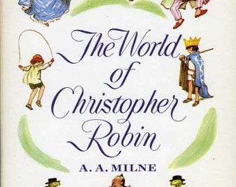 World of Christopher Robin, A.A. Milne, Full Color Illustrations by Ernest H. Shepard, When We Were Very Young, Now We Are Six