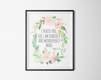 Printable verses, Wall art, Psalm 139:14, I praise you, for I am fearfully and wonderfully made, Bible verse, Floral wreath quote