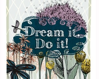 Quote Wall Art, Dreams Poster, Inspirational Quote, Spring Garden, Floral Art Print//Dream It. Do It.