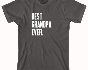 Best Grandpa Ever Shirt - gift idea for grandpa, fathers day - ID: 360