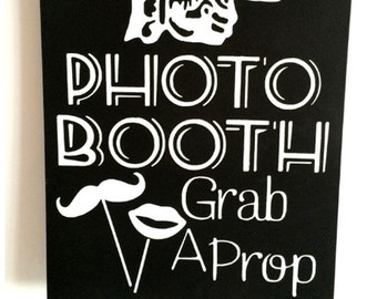 Photo Booth Sign - Grab a Prop - wedding, party, event decorations