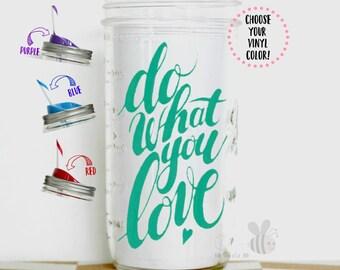 Do What You LOVE 24 oz Glass Mason Jar Tumbler