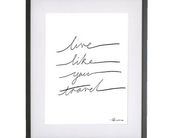 Live Like You Travel Script Typography Print