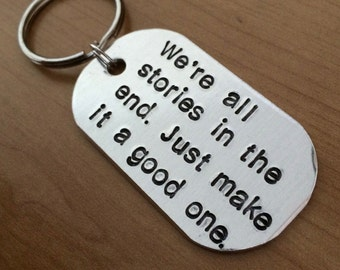 Doctor Who keychain - We're all stories in the end.