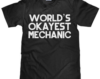 World's Okayest Mechanic - Funny Car T Shirt - Item 2306