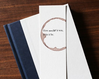 Unique Bookmark, How Wild It Was To Let It Be, Wine Bookmark, Cheryl Strayed Quote Bookmark, Beautiful Bookmark, Book Club Gift