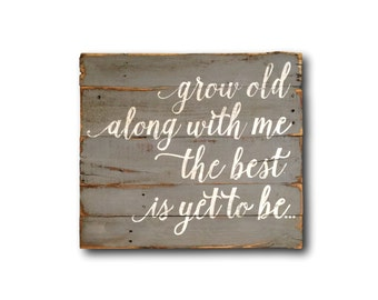 Grow Old Along With Me Wood Sign- Wedding Gift- Anniversary Gift- Gift For Her- Pallet Sign- Browning- Wood Wedding Sign