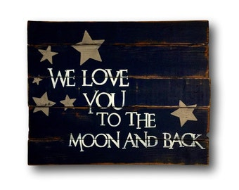 We Love You To The Moon And Back Sign / Nursery Decor / Nursery Wall Art