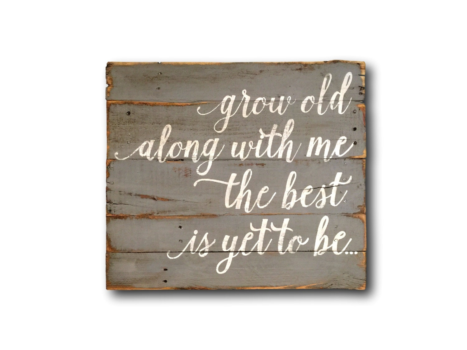 Grow old along with me wood sign wedding gift anniversary
