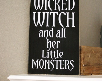 12x24 Home Of the Wicked Witch And All Her Little Monsters Wood Sign - Halloween - Fall - Fall Decor - Home - Home Decor - Porch Decor