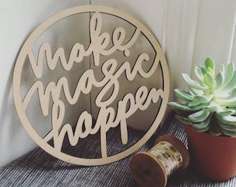 WOOD SIGN - Make Magic Happen