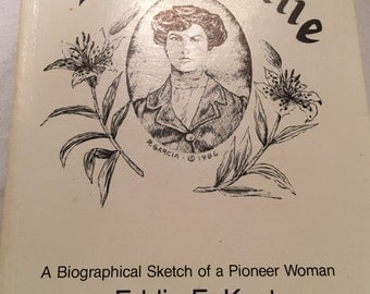 Prairie Lillie, Biographical Sketch of a Pioneer Woman, Signed by author and by illustrator !