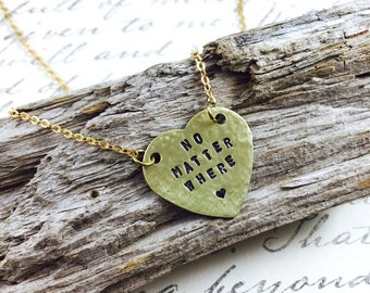 Custom Phrase Necklace, Hand Stamped Brass Heart, Personalized Heart Tag, No Matter Where Quote Necklace, Inspirational Necklace, Love Gift