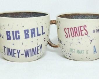 Dr Who Quote Mug | Wheel thrown | Ceramic | Pottery | Tardis | Fan Mug | It's more like...