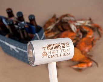 Bottoms Up to the Bottom Dwellers Maryland Themed Crab Mallet Bottle Opener