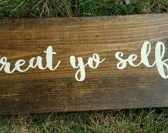 Treat Yo Self Wooden Sign