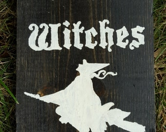 Best Witches Wooden Sign