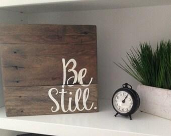 Be Still Pallet Sign